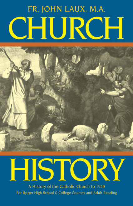 Church History: A History of the Catholic Church to 1940 (eBook)
