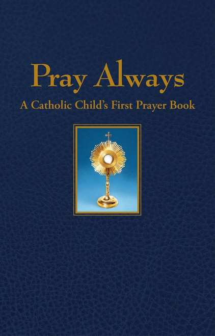 Pray Always: A Catholic Child's First Prayer Book (eBook)