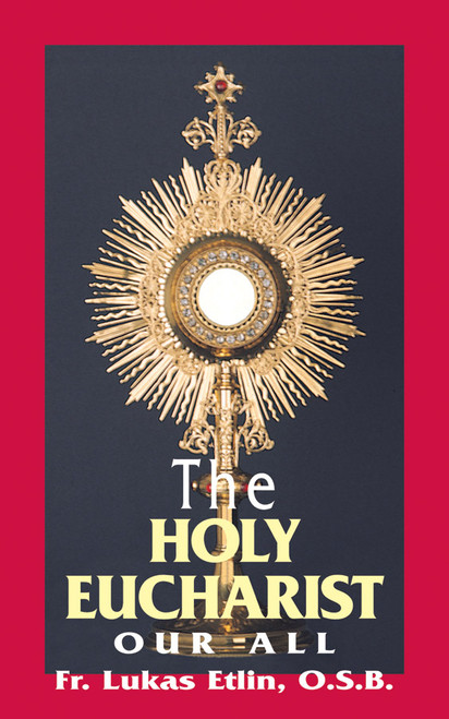 The Holy Eucharist: Our All