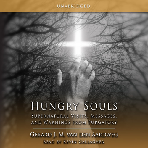 Hungry Souls: Supernatural Visits, Messages, and Warnings from Purgatory (MP3 Audiobook Download) Cover