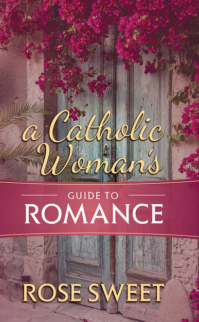 A Catholic Woman's Guide to Romance (eBook)