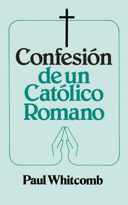 Confesión de un Católico Romano
