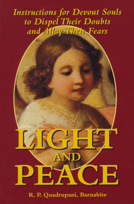 Light and Peace: Instructions for Devout Souls to Dispel Their Doubts and Allay Their Fears (eBook)