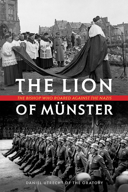 The Lion of Münster: The Bishop Who Roared Against the Nazis (eBook)