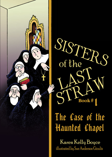 Sisters of the Last Straw Volume 1: The Case of the Haunted Chapel (eBook)