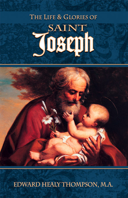 The Life and Glories of Saint Joseph (eBook)