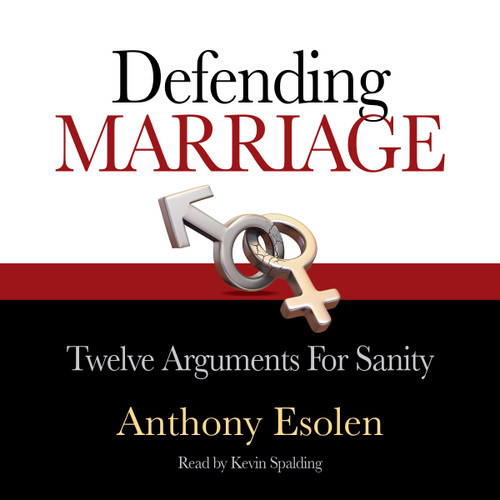 Defending Marriage: Twelve Arguments for Sanity (MP3 Audiobook Download) Cover