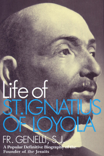 The Life of Saint Ignatius of Loyola (eBook)