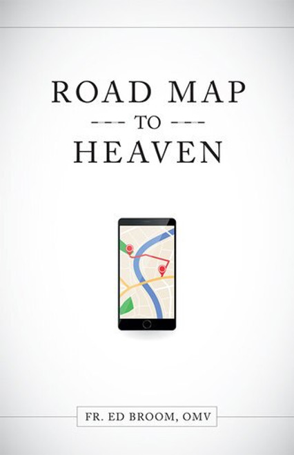 Roadmap to Heaven: A Catholic Plan of Life (eBook)