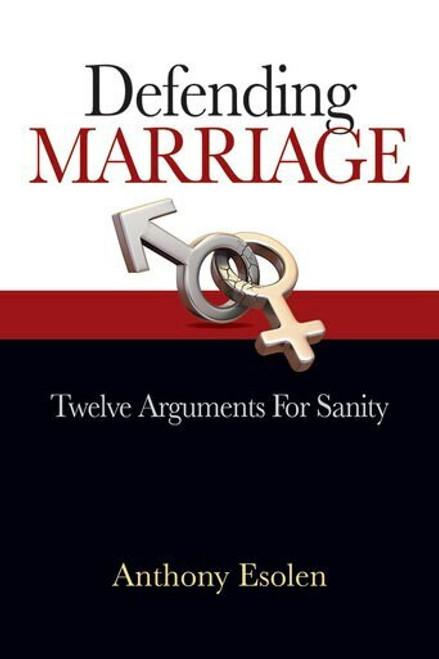 Defending Marriage: Twelve Arguments for Sanity (eBook)