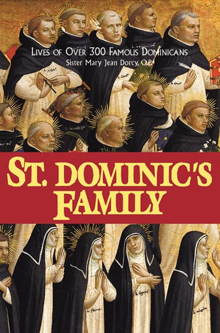Saint Dominic's Family: Over 300 Famous Dominicans (eBook)