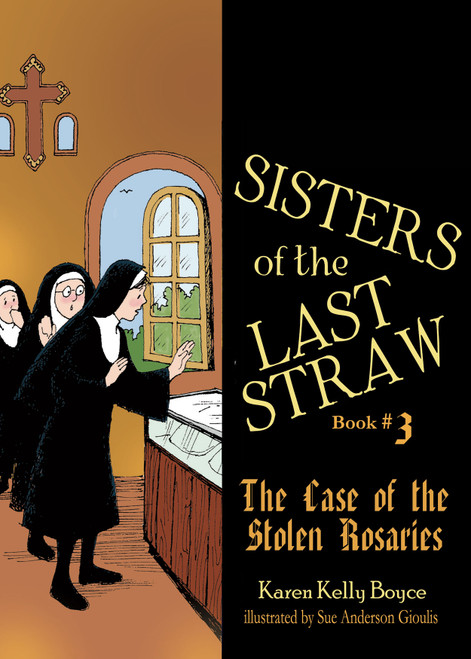 Sisters of the Last Straw Volume 3: The Case of the Stolen Rosaries (eBook)