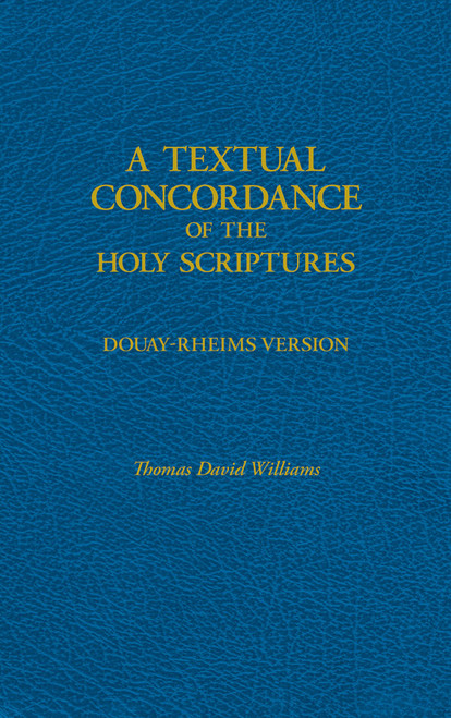 A Textual Concordance of Holy Scripture: Arranged by Topic and Giving the Actual Passages
