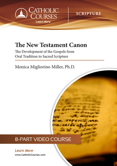 The New Testament Canon: The Development of the Gospels from Oral Tradition to Sacred Scripture