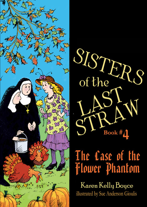 Sisters of the Last Straw Volume 4: The Case of the Flower Phantom (eBook)