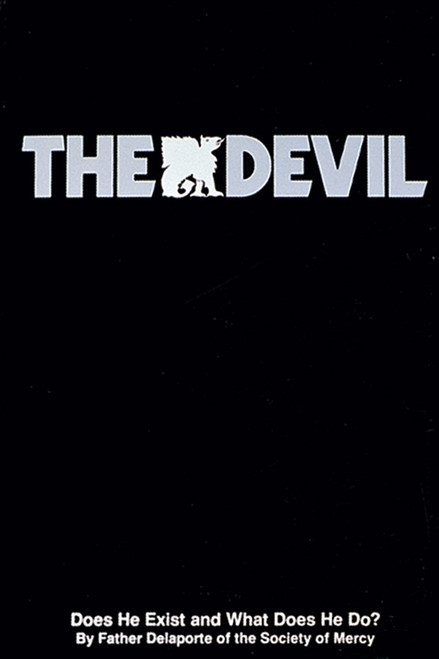 The Devil: Does He Exist and What Does He Do? (eBook)