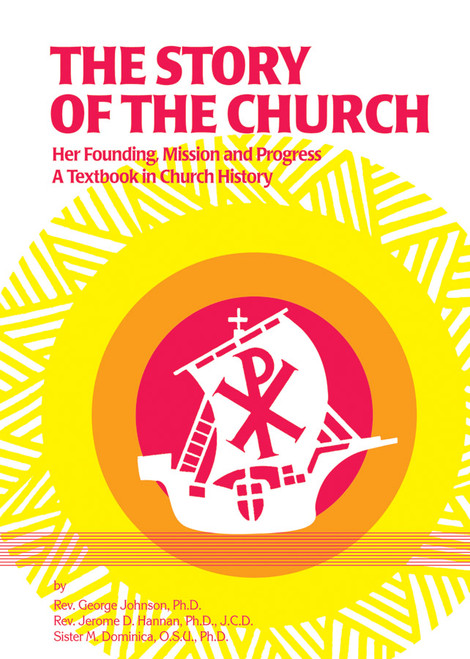 The Story of the Church: Her Founding; Mission and Progress (eBook)