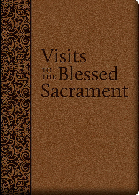 Visits to the Blessed Sacrament (Ultrasoft Leatherette)