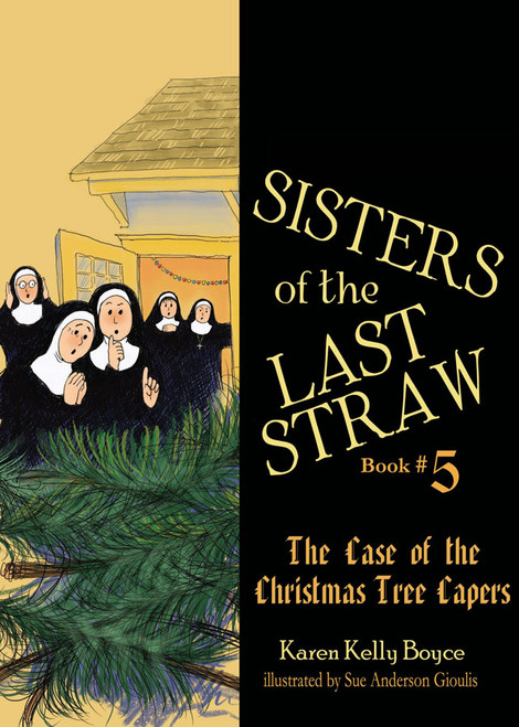 Sisters of the Last Straw Vol 5: The Case of the Christmas Tree Capers (eBook)