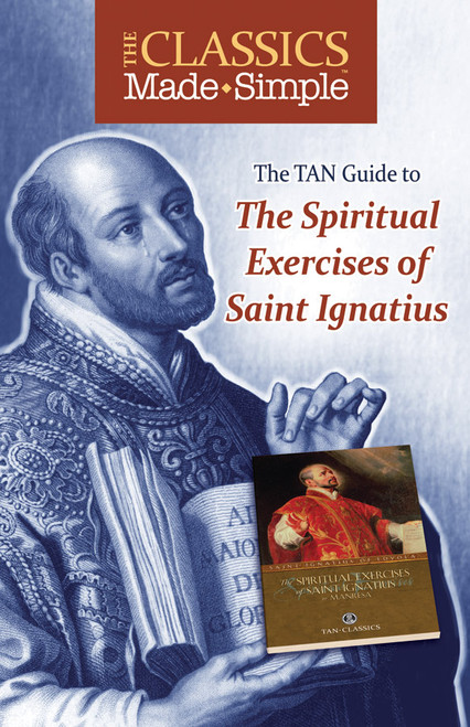 The Classics Made Simple: The Spiritual Exercises of Saint Ignatius