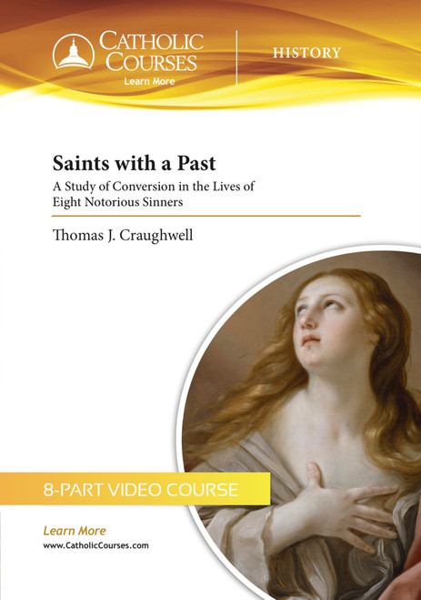 Saints with a Past: A Study of Conversion in the Lives of Eight Notorious Sinners