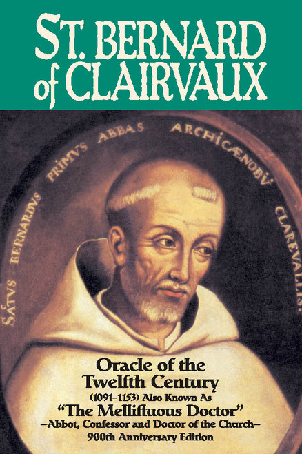 Saint Bernard of Clairvaux: Oracle of the Twelfth Century