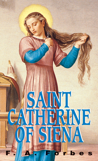 Saint Catherine of Siena: A Biography
