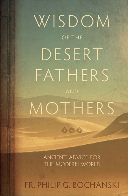 Wisdom of the Desert Fathers and Mothers: Ancient Advice for the Modern World (eBook)