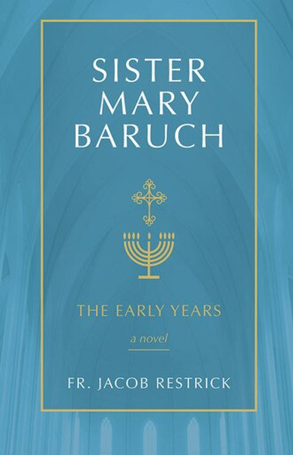 Sister Mary Baruch Volume 1: The Early Years (eBook)