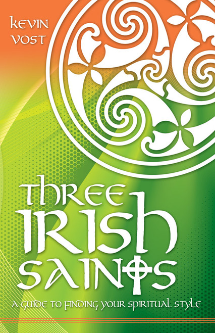 Three Irish Saints: A Guide to Finding Your Spiritual Style (eBook)