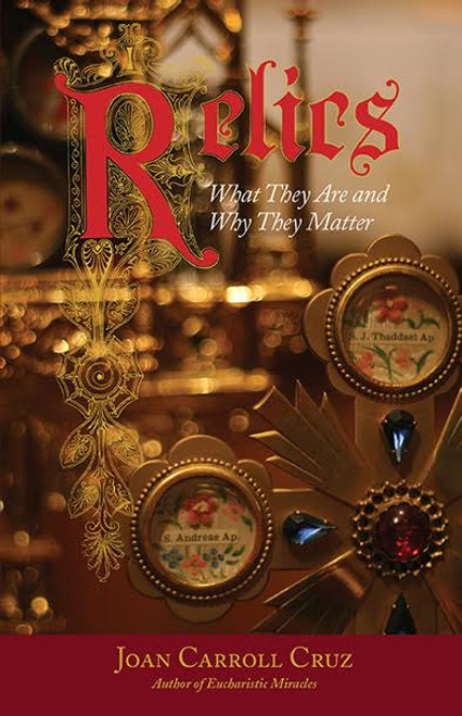 Relics: What They Are and Why They Matter (eBook)