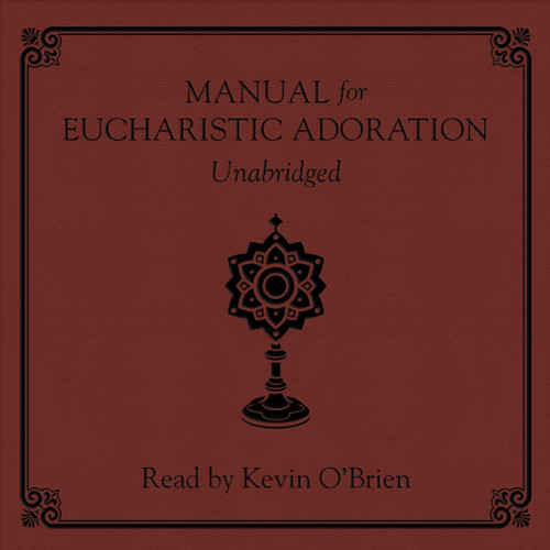 Manual for Eucharistic Adoration (MP3 Audiobook Download)