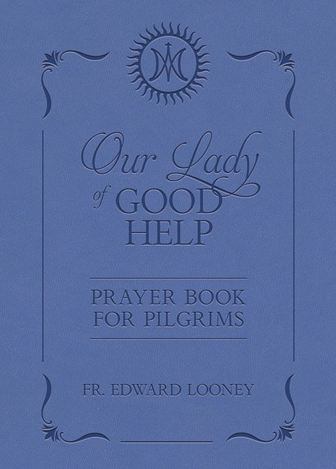 Our Lady of Good Help: Prayer Book for Pilgrims