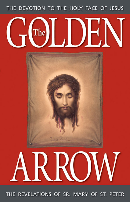 The Golden Arrow: The Revelations of Sr. Mary of St. Peter (eBook)