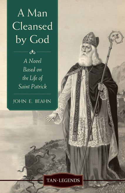 A Man Cleansed by God: A Novel based on the Life of Saint Patrick (eBook)