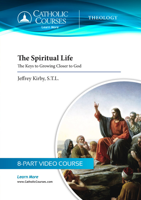 The Spiritual Life: The Keys to Growing Closer to God