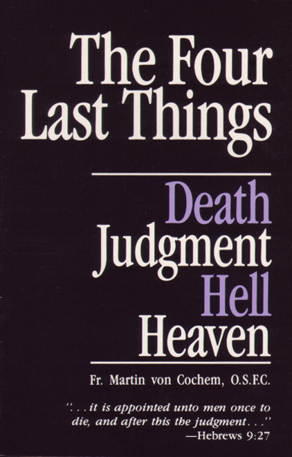 The Four Last Things: Death, Judgment, Hell, Heaven (eBook)