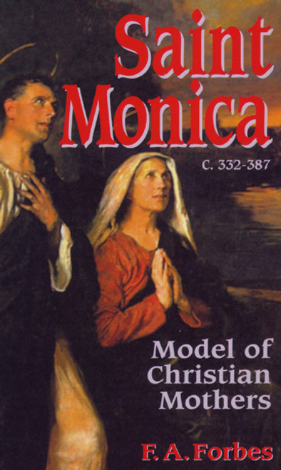 Saint Monica (332-387): Model of Christian Mothers