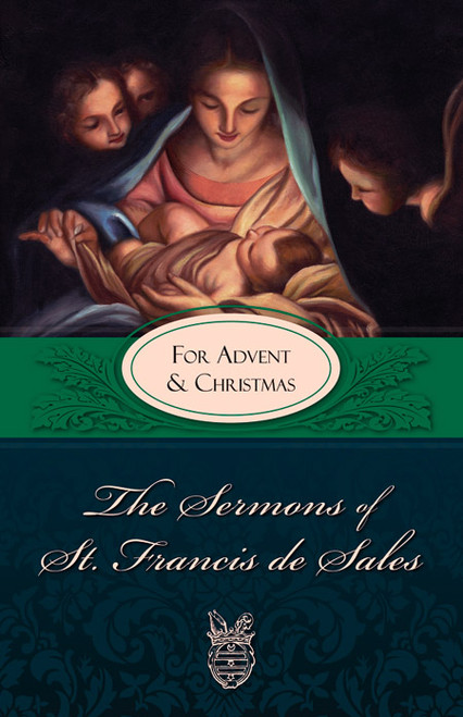 The Sermons of St. Francis de Sales: For Advent and Christmas (eBook)