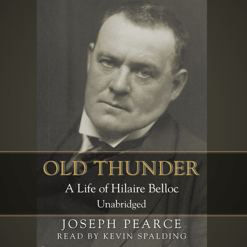 Old Thunder: A Life of Hilaire Belloc Audiobook Cover