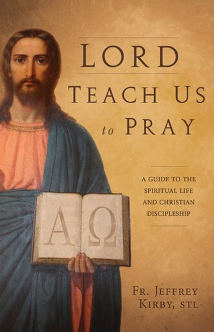 Lord Teach Us to Pray: A Guide to the Spiritual Life and Christian Discipleship (eBook)