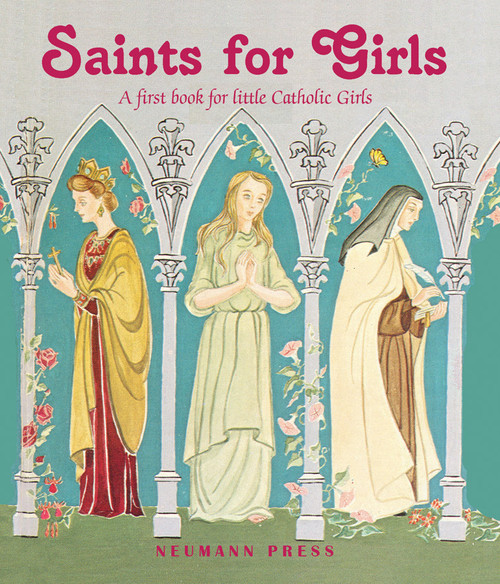 Saints for Girls: A First Book for Little Catholic Girls (eBook)