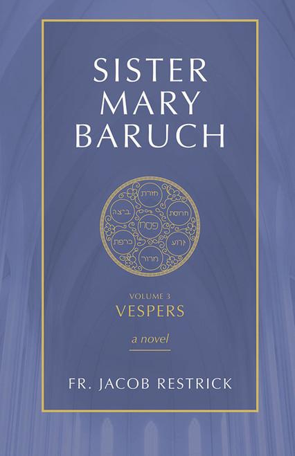 Sister Mary Baruch Volume 3: Vespers (eBook)