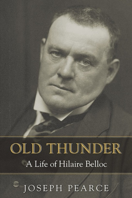 Old Thunder: A Life of Hilaire Belloc (eBook)