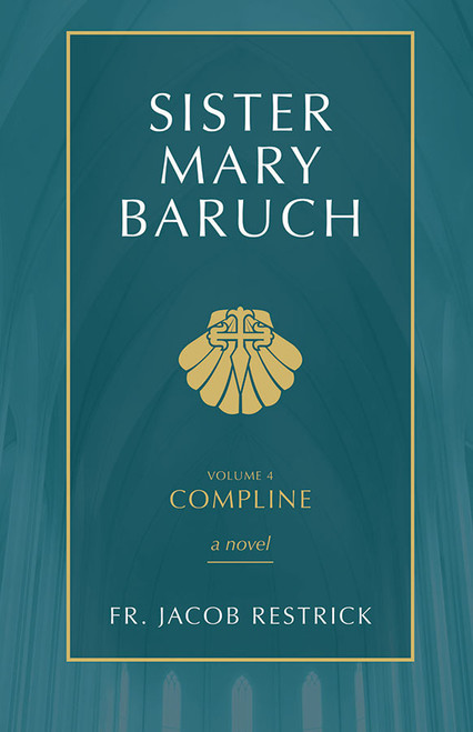 Sister Mary Baruch Volume 4: Compline (eBook)