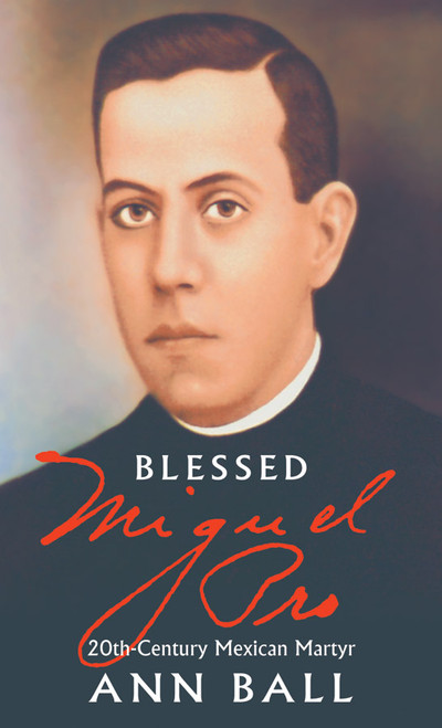 Blessed Miguel Pro: 20th Century Mexican Martyr (eBook)