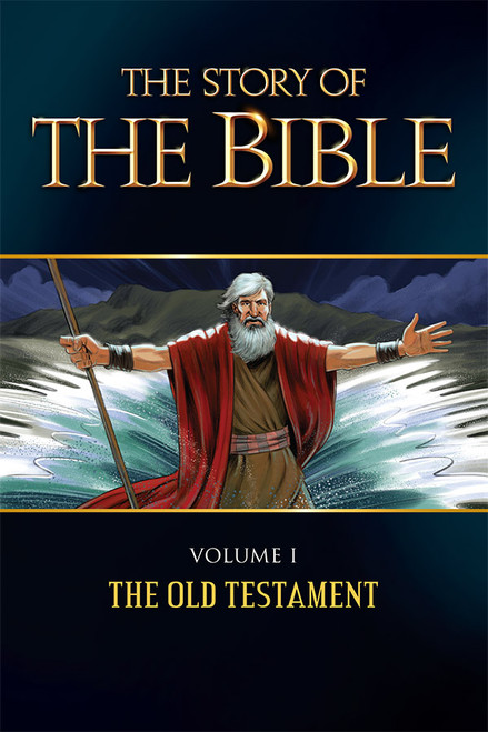 The Story of the Bible Volume 1: The Old Testament (eBook)