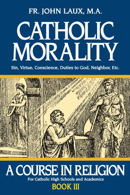 A Course in Religion Book 3: Catholic Morality