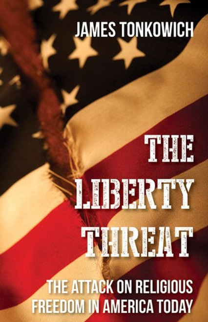 The Liberty Threat: The Attack on Religious Freedom in America Today (eBook)