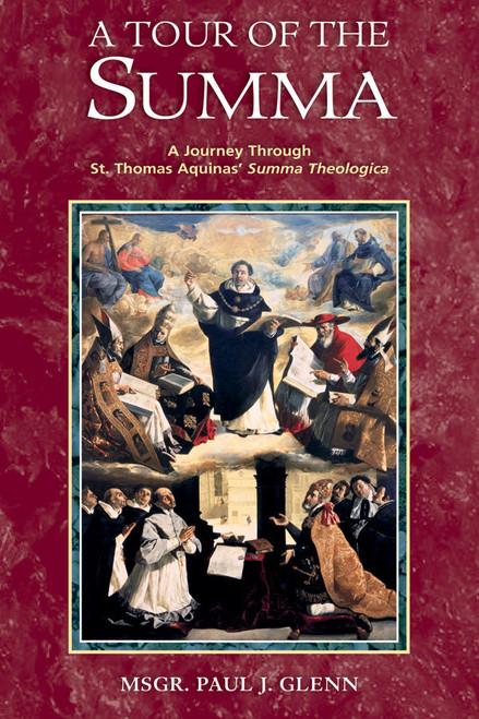 A Tour of the Summa: A Journey Through St. Thomas Aquinas' Summa Theologica